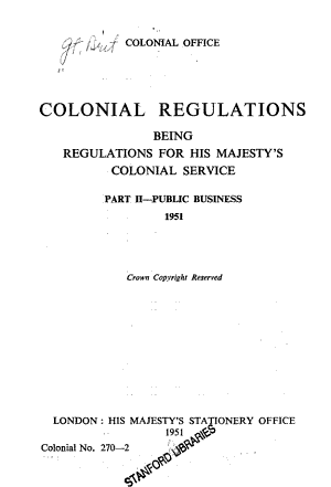 Colonial Regulations  Being Regulations for His Majesty s Colonial Service     June  1945     PDF