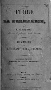 Flore de la Normandie: phanérogames et cryptogames semi-vasculaires, Volume1