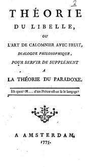 Théorie du libelle, ou l'art de calomnier avec fruit, dialogue philosophique