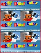 The Definitive Guide to Becoming an Ebay Powerseller