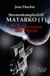 Sternenkampfschiff MATARKO ( I ): Das Sternensystem der Horus