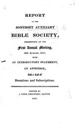 Report of the Somerset Auxiliary Bible Society presented at its first Annual Meeting 26th August  1813  etc PDF