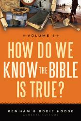 How Do We Know The Bible Is True  Book PDF