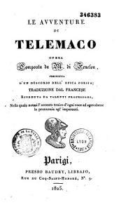 Le Avventure di Telemaco, opera composta da M. di Fenelon, preceduta d'un discorso dell' epica poesia [dal s. di Ramsay]. Traduzione dal francese riveduta da valenti professori