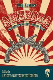 Hafen der Verzweifelten: Folge 1 der großen Saga »Amerika – Abenteuer in der Neuen Welt«