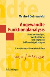 Angewandte Funktionalanalysis: Funktionalanalysis, Sobolev-Räume und elliptische Differentialgleichungen, Ausgabe 2