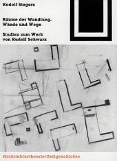 Räume der Wandlung, Wände und Wege: Studien zum Werk von Rudolf Schwarz