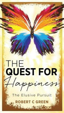 The Quest for Happiness  The Elusive Pursuit PDF