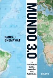 Mundo 3.0: La prosperidad global y las vías para alcanzarla