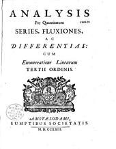 Analysis per quantitatum series, fluxiones, ac differentias: cum enumeratione linearum tertii ordinis