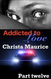 Addicted To Love Part Twelve