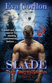 Slade, Team Greywolf Series
