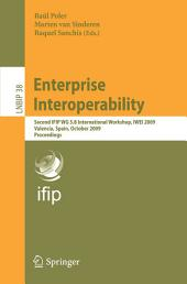 Enterprise Interoperability: Second IFIP WG 5.8 International Workshop, IWEI 2009, Valencia, Spain, October 13-14, 2009, Proceedings
