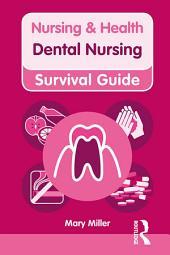 Nursing & Health Survival Guide: Dental Nursing