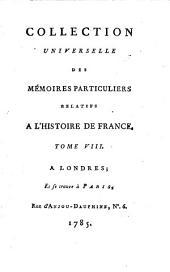 Collection universelle des mémoires particuliers relatifs à l'histoire de France: Contenant les mémoires d'Olivier de la Marche : XVe. Siècle. 8