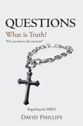Questions: What is Truth?