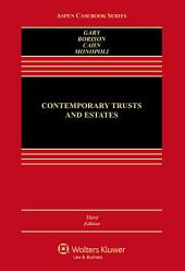 Contemporary Trusts and Estates: Edition 3