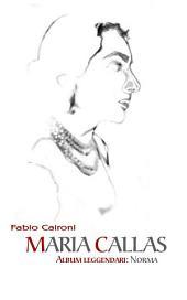 """Maria Callas. Album """"leggendari"""" - Norma"""