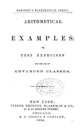Arithmetical Examples: Or, Test Exercises for the Use of Advanced Classes