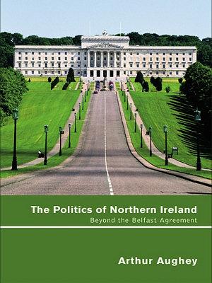 The Politics of Northern Ireland PDF