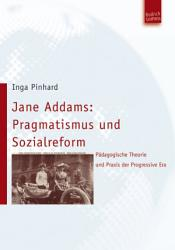 Jane Addams  Pragmatismus und Sozialreform PDF