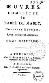 Oeuvres complètes de l'abbé de Mably. Tome premier (-dix-neuvième): Volume16