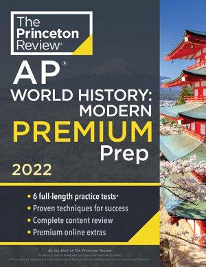 Princeton Review AP World History  Modern Premium Prep 2022