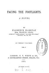 Facing the Footlights: A Novel, Volume 1