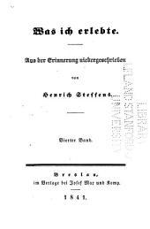 Was ich erlebte: Aus der Erinnerung niedergeschrieben von Henrich Steffens, Band 4