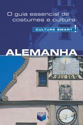 Alemanha - Culture Smart!: O guia essencial de costumes e cultura