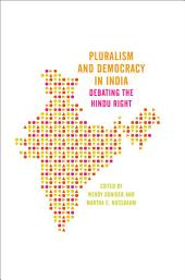 Pluralism and Democracy in India: Debating the Hindu Right