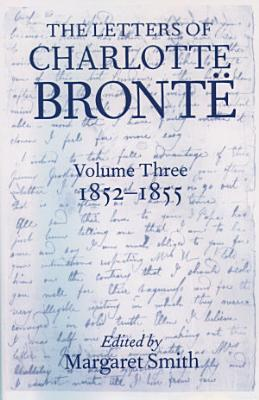 The Letters of Charlotte Bront    1852 1855 PDF