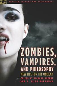 Zombies  Vampires  and Philosophy