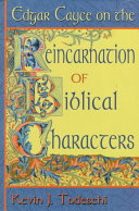 Edgar Cayce on the Reincarnation of Biblical Characters