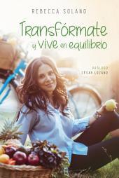 Transfórmate y vive en equilibrio: Nutrición Holistica
