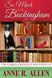 So Much For Buckingham (The Camilla Randall Mysteries #5)
