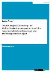 """""""Search Engine Advertising"""" als Online-Marketing-Instrument. Stand der wissenschaftlichen Diskussion und Handlungsempfehlungen"""