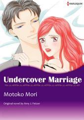 UNDERCOVER MARRIAGE: Harlequin Comics