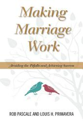 Making Marriage Work: Avoiding the Pitfalls and Achieving Success