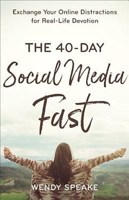 The 40 Day Social Media Fast