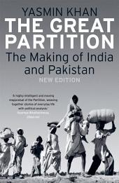 The Great Partition: The Making of India and Pakistan, New Edition, Edition 2
