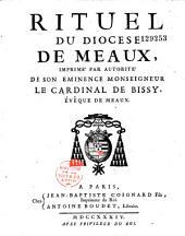 Rituel du diocèse de Meaux, imprimé par autorité de S. E. Mgr le cardinal de Bissy,...