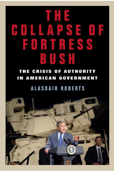 The Collapse of Fortress Bush Pdf Book