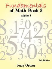 Fundamentals of Math Book 2 Algebra 1