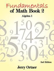 Fundamentals Of Math Book 2 Algebra 1 Book PDF