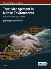 Trust Management in Mobile Environments: Autonomic and Usable Models: Autonomic and Usable Models