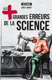 Les plus grandes erreurs de la science: A l'origine des plus importantes découvertes scientifiques