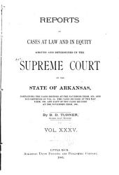 Arkansas Reports: Cases Determined in the Supreme Court of Arkansas, Volume 35
