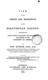 View of the origin and migrations of the Polynesian nation; demonstrating their ancient discovery of the continent of America