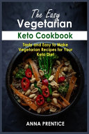 The Easy Vegetarian Keto Cookbook